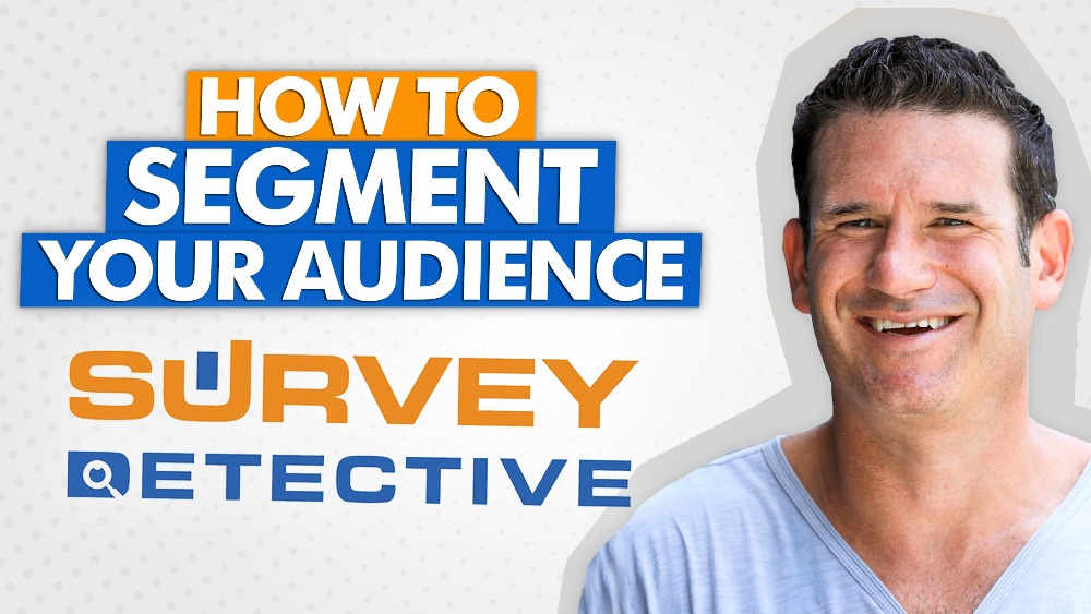Step By Step Guide On How To Use SurveyDetective to Segment Your Audience with Eric Beer
