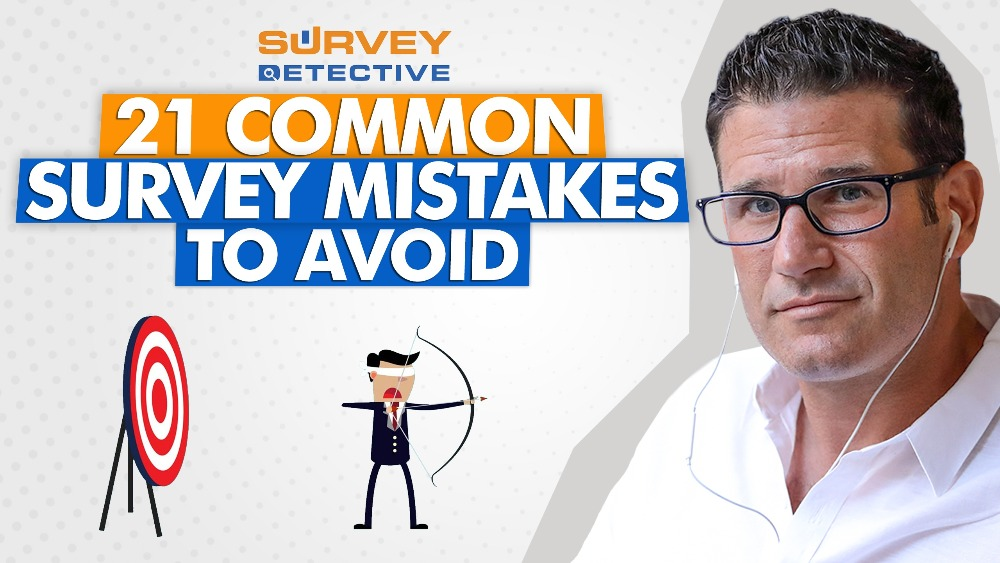 21 Mistakes You Want To Avoid When Building Your Survey (and How to Avoid Them) - Eric Beer